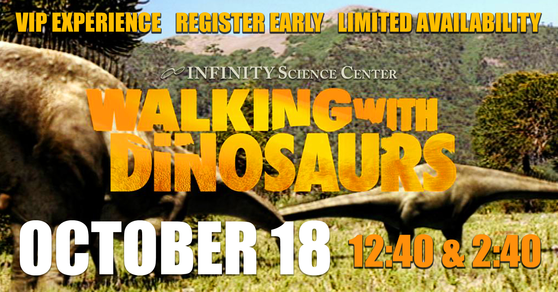 Fall VIP: Walking with Dinosaurs